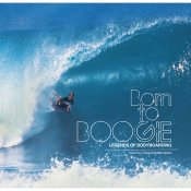 Born to Boogie Legends of Bodyboarding